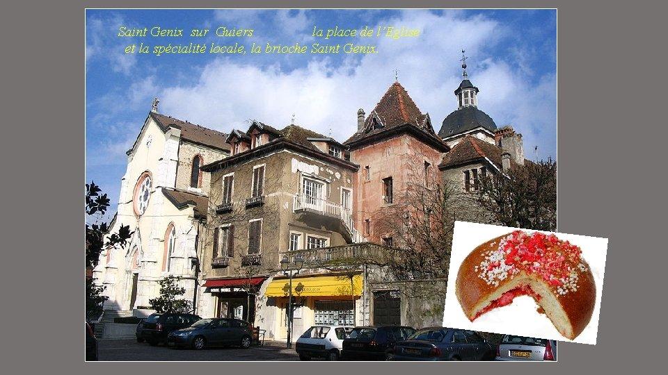 Saint Genix sur Guiers la place de l'Eglise et la spécialité locale, la brioche