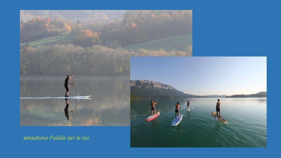 sensations Paddle sur le lac.