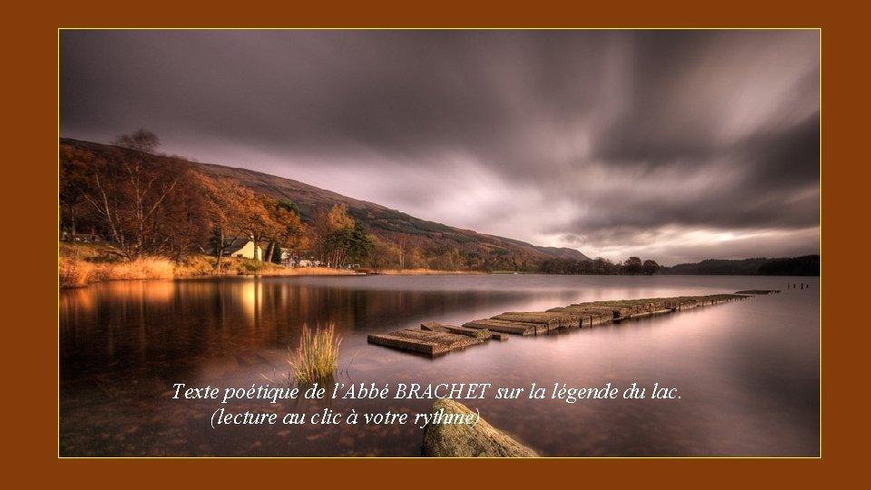 Texte poétique de l'Abbé BRACHET sur la légende du lac. (lecture au clic à