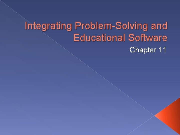 Integrating Problem-Solving and Educational Software Chapter 11