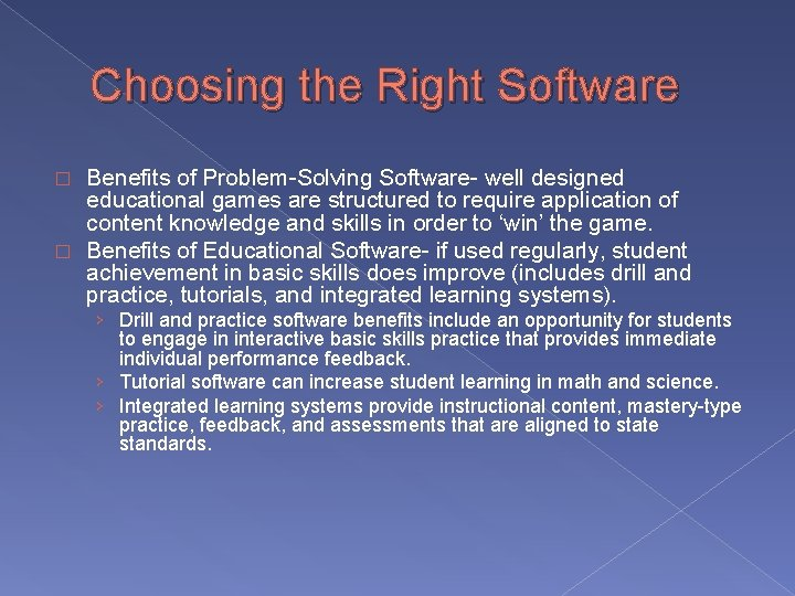 Choosing the Right Software Benefits of Problem-Solving Software- well designed educational games are structured