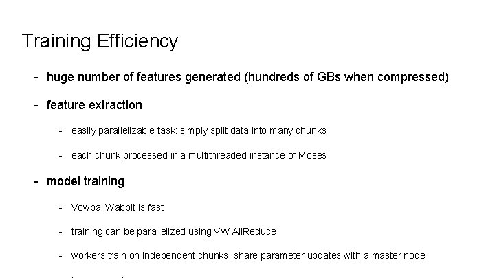 Training Efficiency - huge number of features generated (hundreds of GBs when compressed) -