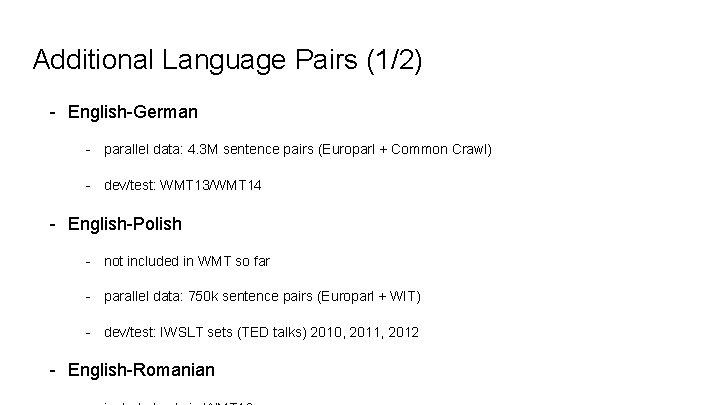 Additional Language Pairs (1/2) - English-German - parallel data: 4. 3 M sentence pairs