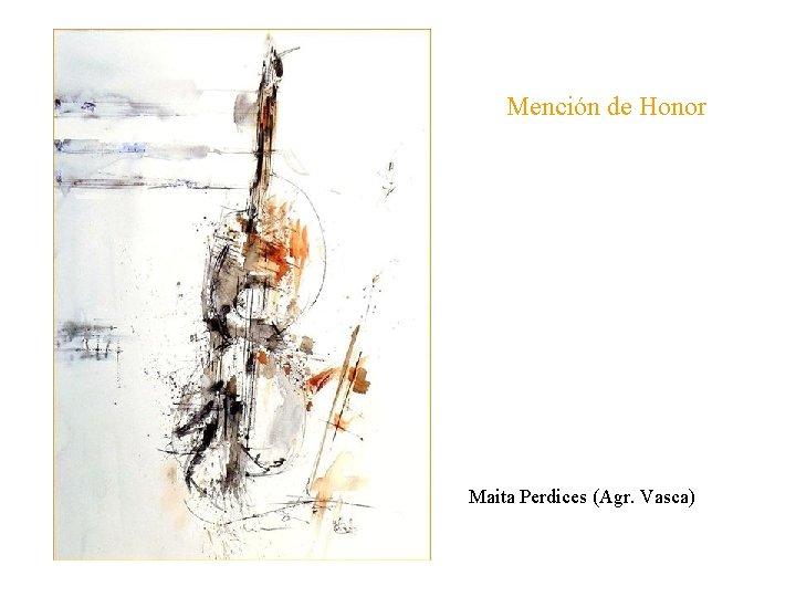 Mención de Honor Maita Perdices (Agr. Vasca)