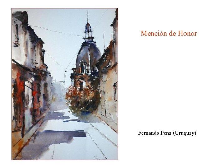 Mención de Honor Fernando Pena (Uruguay)