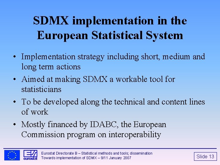 SDMX implementation in the European Statistical System • Implementation strategy including short, medium and
