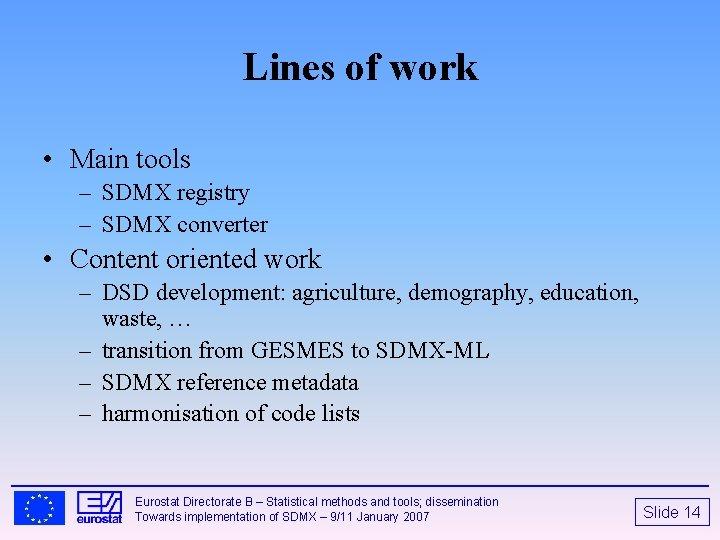 Lines of work • Main tools – SDMX registry – SDMX converter • Content