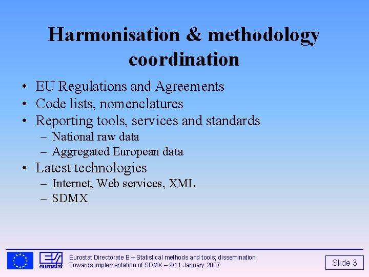 Harmonisation & methodology coordination • EU Regulations and Agreements • Code lists, nomenclatures •