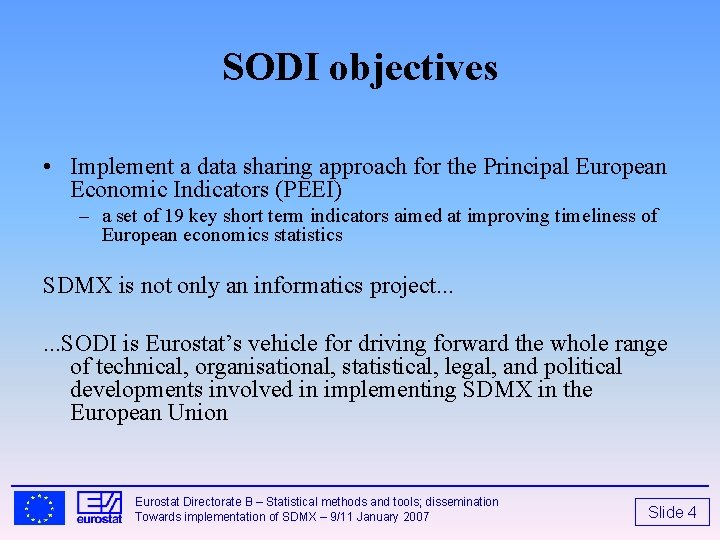SODI objectives • Implement a data sharing approach for the Principal European Economic Indicators
