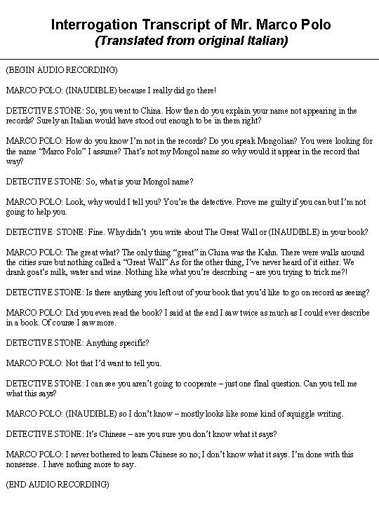 Interrogation Transcript of Mr. Marco Polo (Translated from original Italian) (BEGIN AUDIO RECORDING) MARCO
