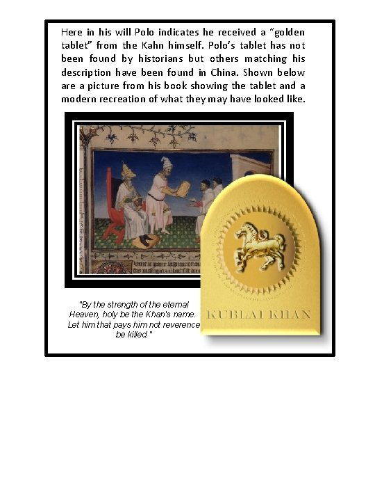 """Here in his will Polo indicates he received a """"golden tablet"""" from the Kahn"""