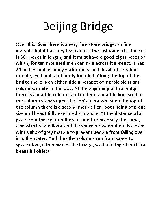Beijing Bridge Over this River there is a very fine stone bridge, so fine