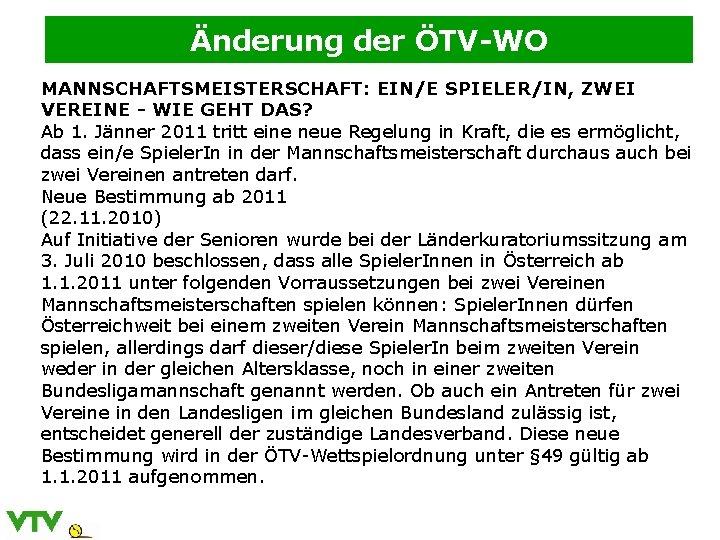 Änderung der ÖTV-WO MANNSCHAFTSMEISTERSCHAFT: EIN/E SPIELER/IN, ZWEI VEREINE - WIE GEHT DAS? Ab 1.