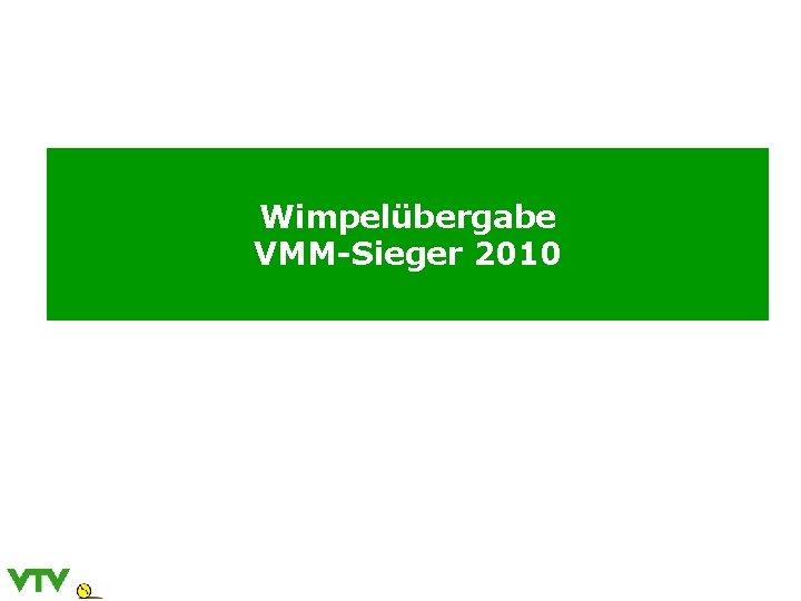 Wimpelübergabe VMM-Sieger 2010