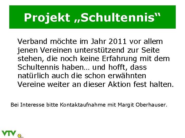 """Projekt """"Schultennis"""" Verband möchte im Jahr 2011 vor allem jenen Vereinen unterstützend zur Seite"""