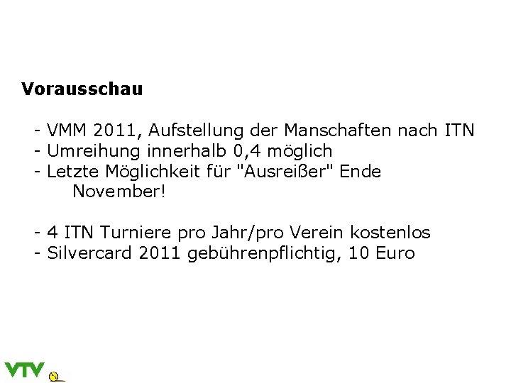 Vorausschau - VMM 2011, Aufstellung der Manschaften nach ITN - Umreihung innerhalb 0, 4