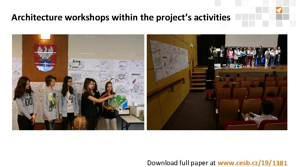 Architecture workshops within the project's activities Download full paper at www. cesb. cz/19/8888 1381