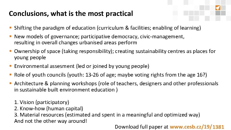 Conclusions, what is the most practical § Shifting the paradigm of education (curriculum &