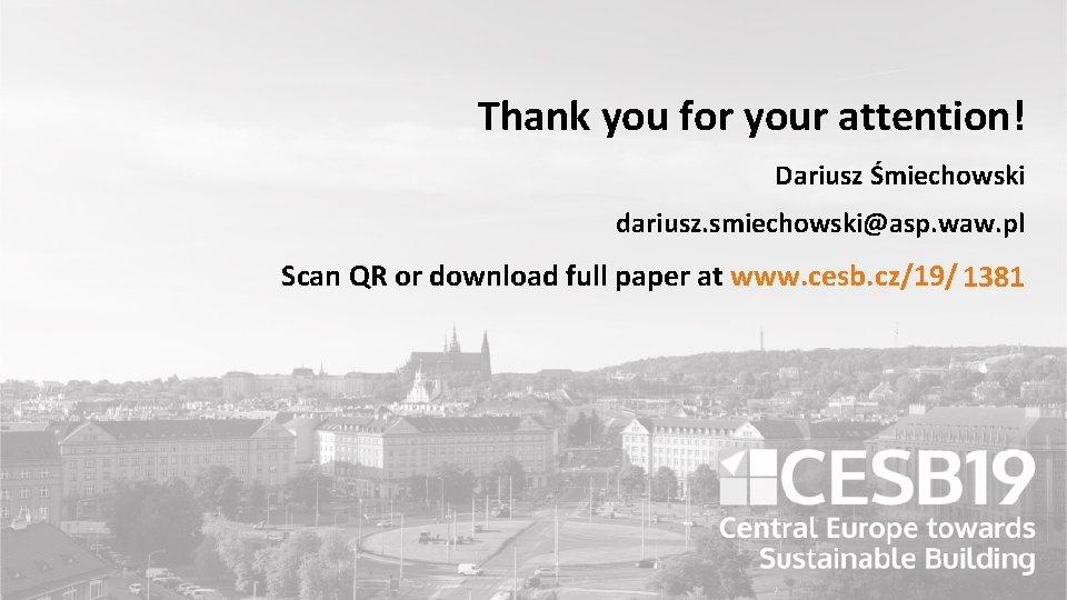 Thank you for your attention! Dariusz Śmiechowski dariusz. smiechowski@asp. waw. pl Scan QR or