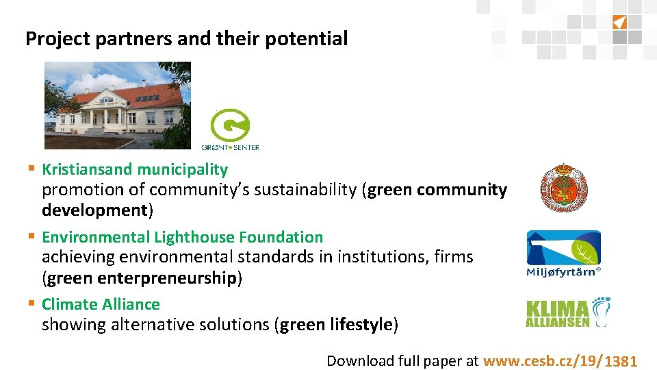 Project partners and their potential § Kristiansand municipality promotion of community's sustainability (green community