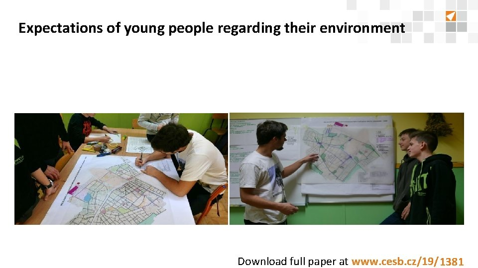 Expectations of young people regarding their environment Download full paper at www. cesb. cz/19/8888