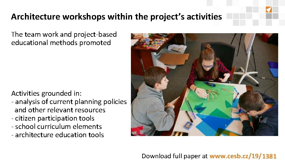 Architecture workshops within the project's activities The team work and project-based educational methods promoted