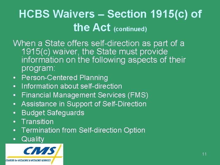 HCBS Waivers – Section 1915(c) of the Act (continued) When a State offers self-direction