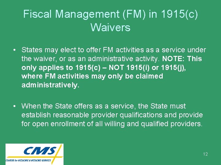 Fiscal Management (FM) in 1915(c) Waivers • States may elect to offer FM activities