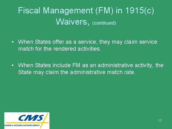 Fiscal Management (FM) in 1915(c) Waivers, (continued) • When States offer as a service,