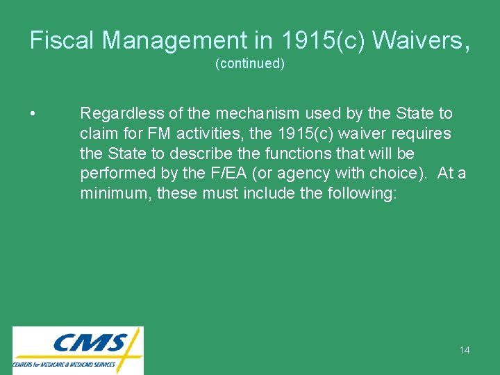 Fiscal Management in 1915(c) Waivers, (continued) • Regardless of the mechanism used by the