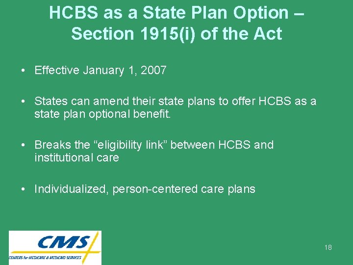 HCBS as a State Plan Option – Section 1915(i) of the Act • Effective