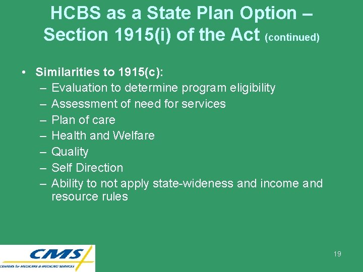 HCBS as a State Plan Option – Section 1915(i) of the Act (continued) •