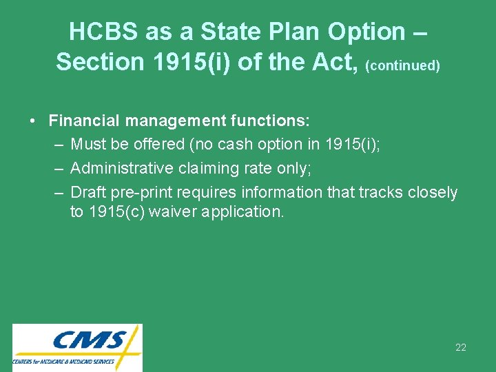 HCBS as a State Plan Option – Section 1915(i) of the Act, (continued) •