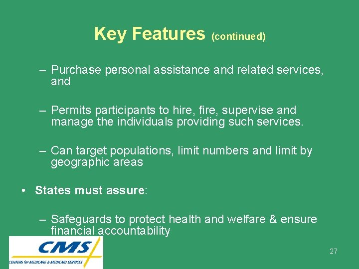 Key Features (continued) – Purchase personal assistance and related services, and – Permits participants