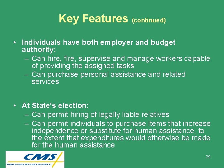 Key Features (continued) • Individuals have both employer and budget authority: – Can hire,