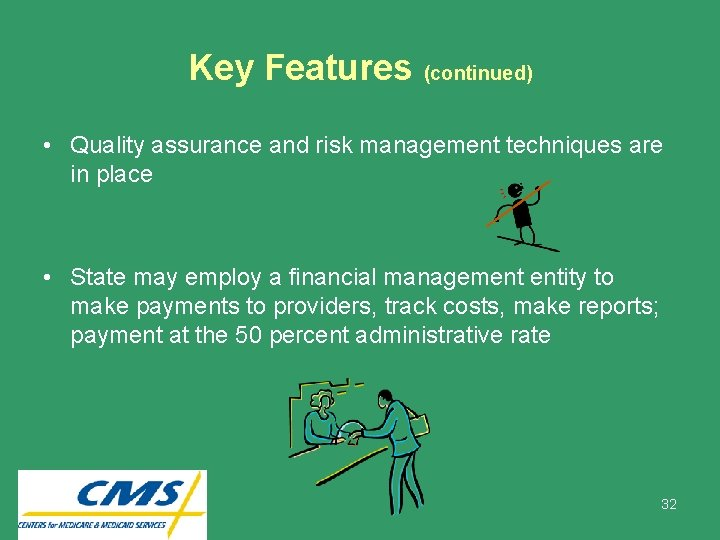 Key Features (continued) • Quality assurance and risk management techniques are in place •
