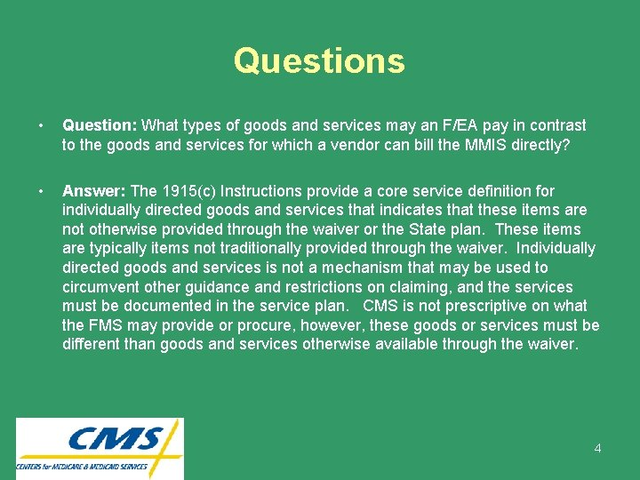 Questions • Question: What types of goods and services may an F/EA pay in