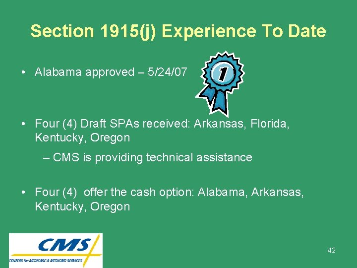 Section 1915(j) Experience To Date • Alabama approved – 5/24/07 • Four (4) Draft