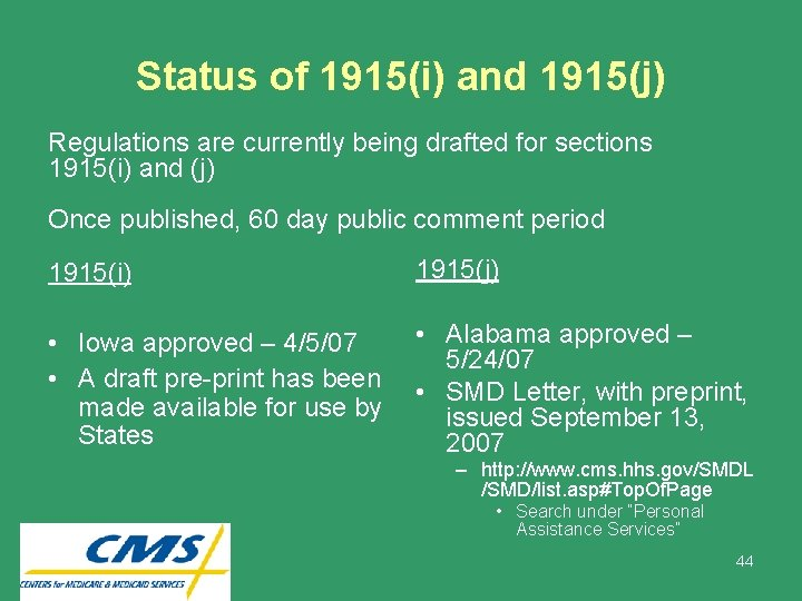 Status of 1915(i) and 1915(j) Regulations are currently being drafted for sections 1915(i) and
