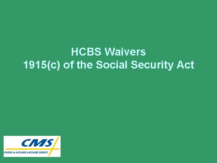 HCBS Waivers 1915(c) of the Social Security Act