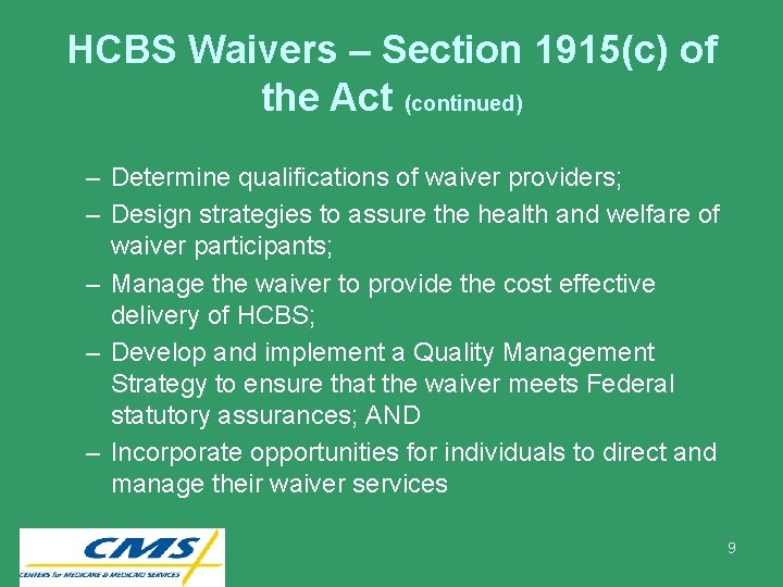 HCBS Waivers – Section 1915(c) of the Act (continued) – Determine qualifications of waiver