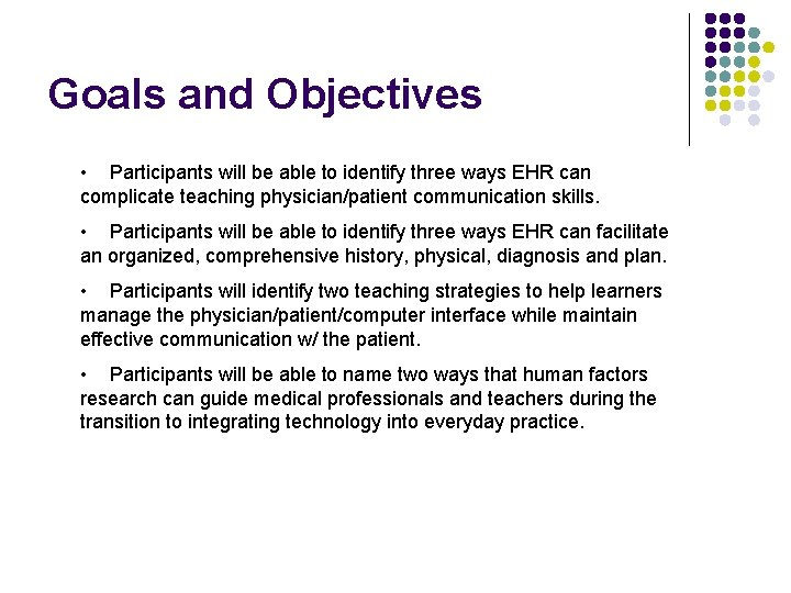 Goals and Objectives • Participants will be able to identify three ways EHR can