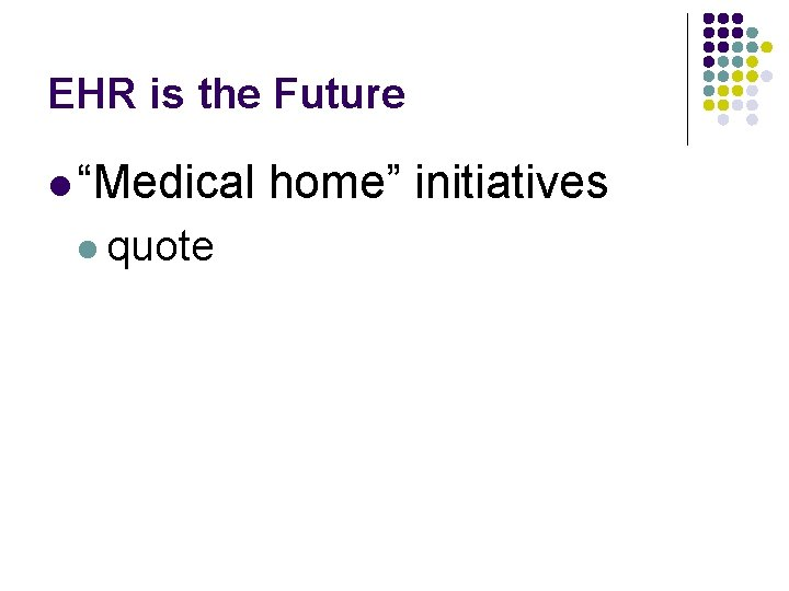"""EHR is the Future l """"Medical l quote home"""" initiatives"""
