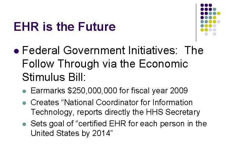 EHR is the Future l Federal Government Initiatives: The Follow Through via the Economic