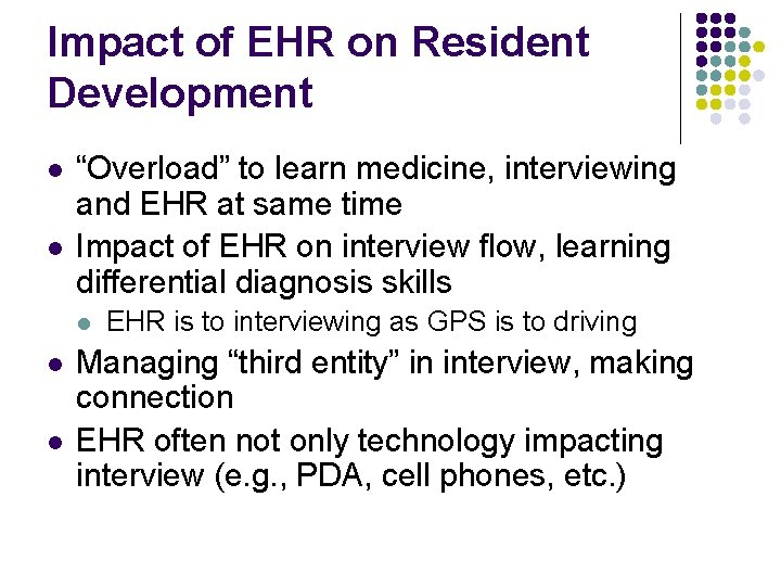 """Impact of EHR on Resident Development l l """"Overload"""" to learn medicine, interviewing and"""