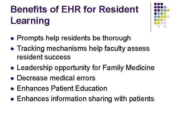 Benefits of EHR for Resident Learning l l l Prompts help residents be thorough