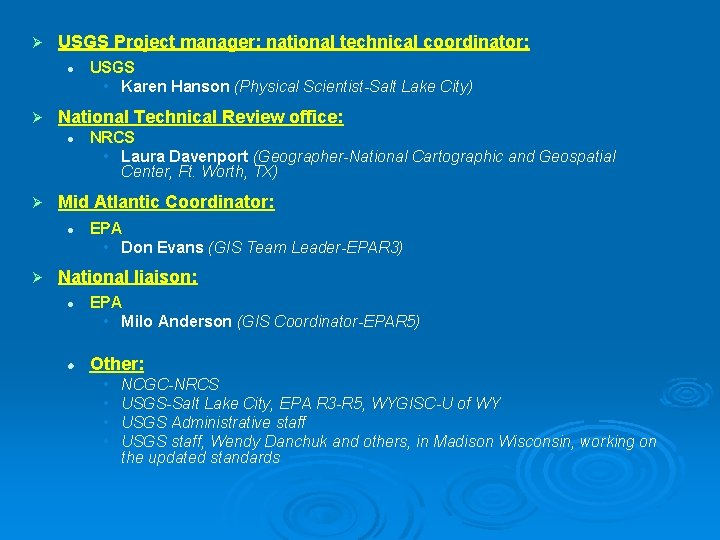 Ø USGS Project manager; national technical coordinator: l Ø National Technical Review office: l