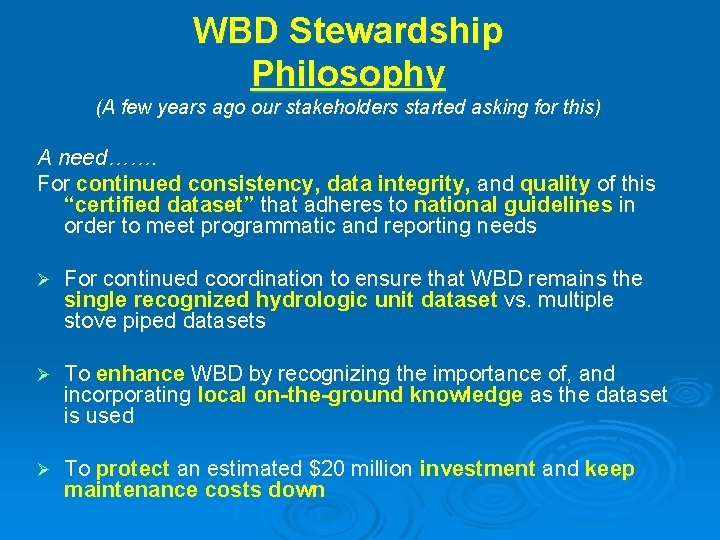 WBD Stewardship Philosophy (A few years ago our stakeholders started asking for this) A