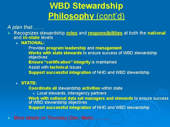 WBD Stewardship Philosophy (cont'd) A plan that……. Ø Recognizes stewardship roles and responsibilities at