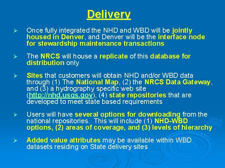 Delivery Ø Once fully integrated the NHD and WBD will be jointly housed in
